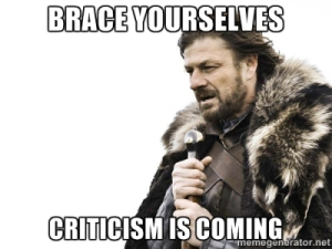 brace-yourselves-criticism-is-coming